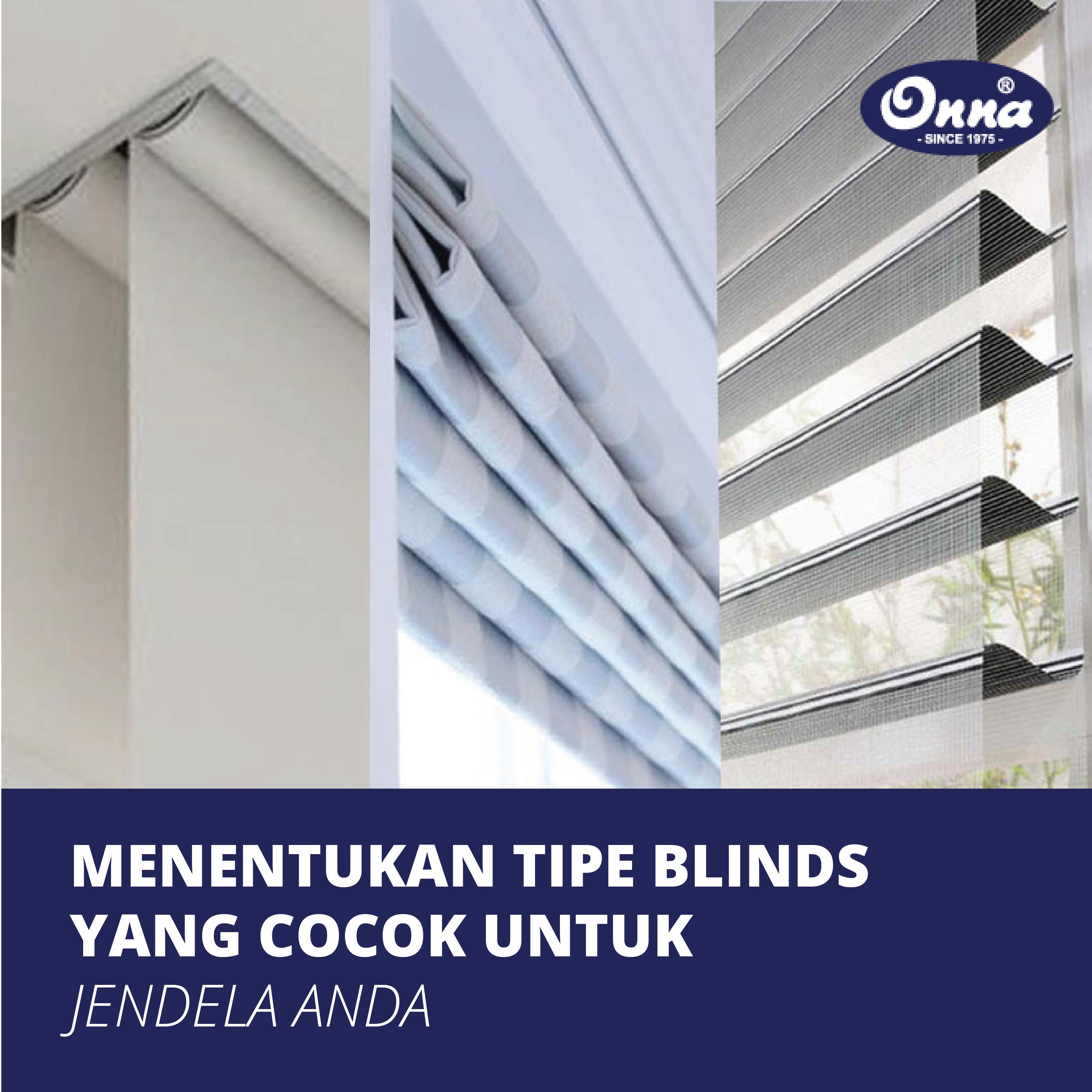 Menentukan Tipe Blinds yang Tepat untuk Jendela Anda