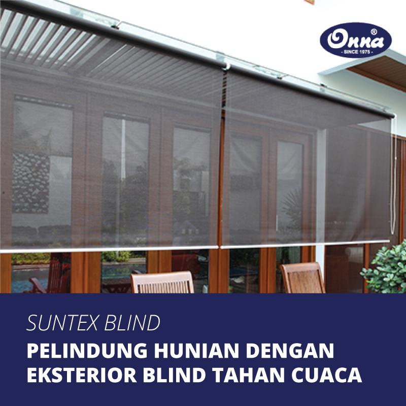 Lindungi Hunian Anda dengan Suntex Blinds, Exterior Blinds Tahan Cuaca