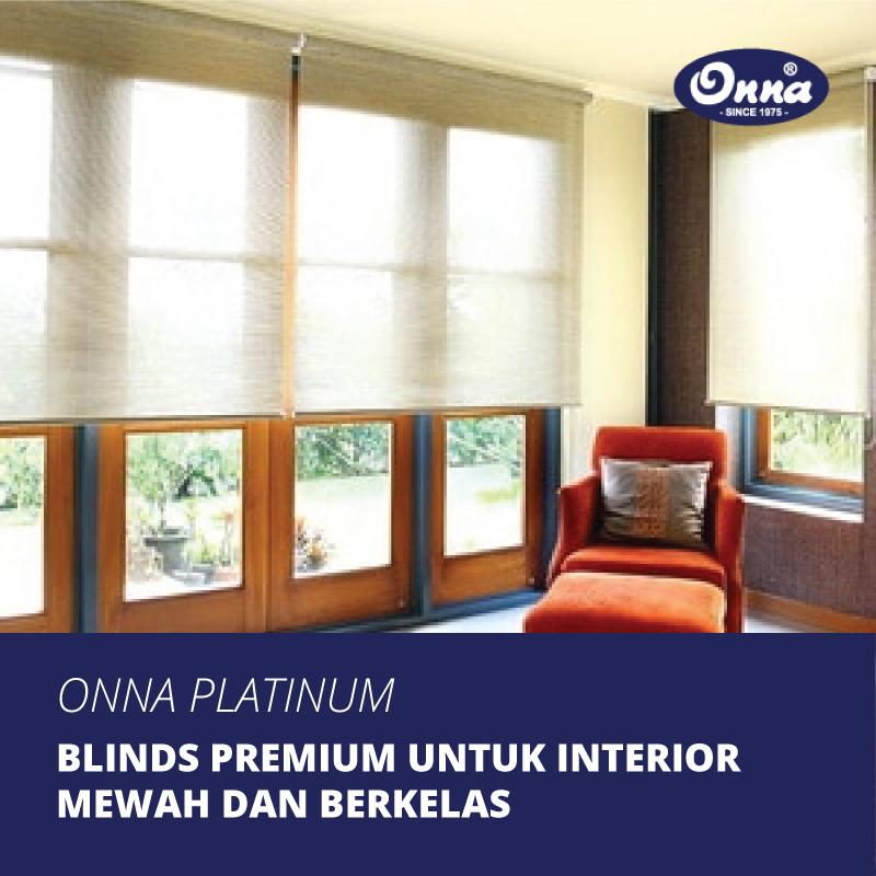 Onna Platinum, Blinds Premium untuk Interior Mewah dan Berkelas
