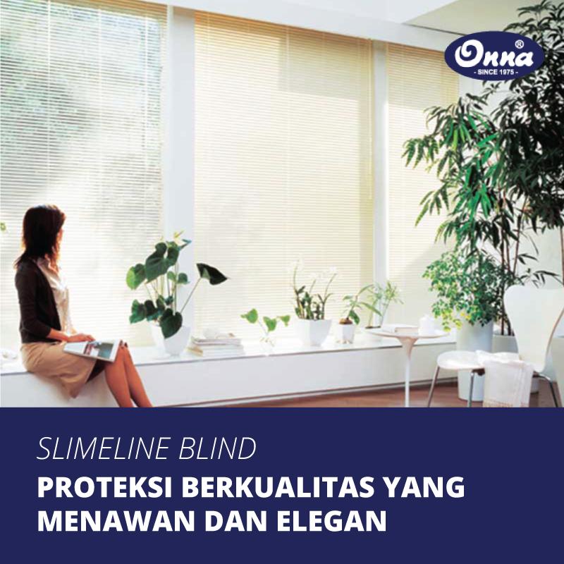 Proteksi Berkualitas dan Elegan dengan Slimline Blind yang Menawan