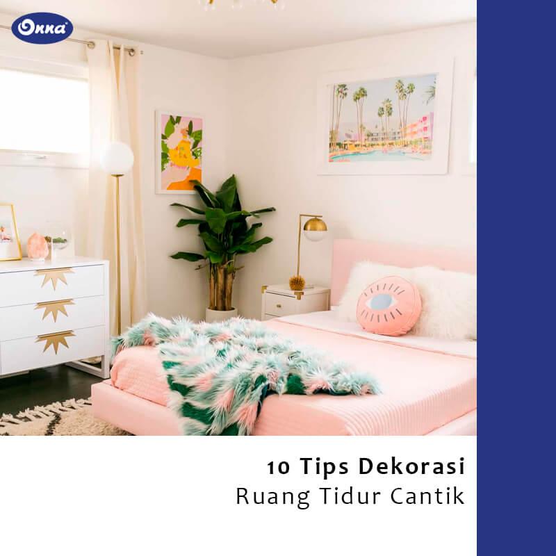 10 Tips Dekorasi Ruang Tidur Cantik